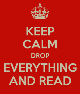 keep-calm-drop-everything-and-read-2