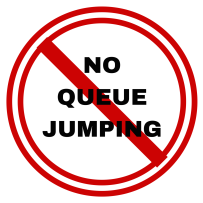 NO QUEUE JUMPING!